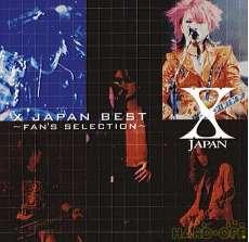 X JAPAN BEST~FAN'S SELECTION X JAPAN
